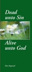 Dead Unto Sin Alive Unto God